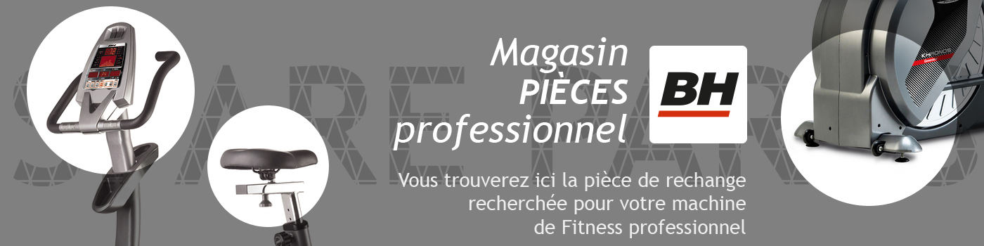 BH FITNESS Pièces Professionnel